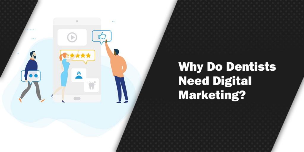 Why Do Dentists Need Digital Marketing